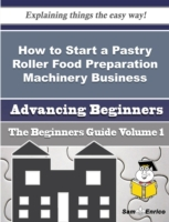 How to Start a Pastry Roller Food Prepar