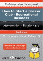 How to Start a Soccer Club - Recreationa