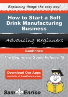 How to Start a Soft Drink Manufacturing