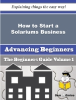 How to Start a Solariums Business (Begin