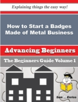 How to Start a Badges Made of Metal Busi