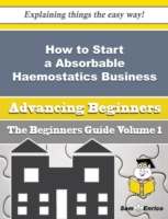 How to Start a Absorbable Haemostatics B