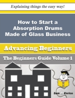How to Start a Absorption Drums Made of