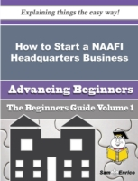 How to Start a NAAFI Headquarters Busine