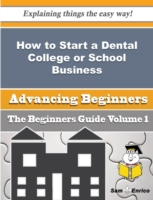 How to Start a Dental College or School