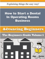 How to Start a Dental In Operating Rooms