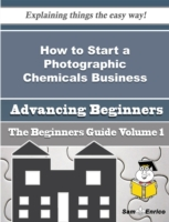 How to Start a Photographic Chemicals Bu