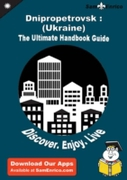 Ultimate Handbook Guide to Dnipropetrovs