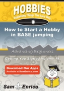 How to Start a Hobby in BASE jumping