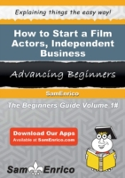 How to Start a Film Actors - Independent