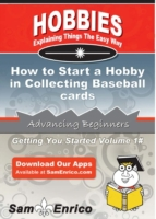 How to Start a Hobby in Collecting Baseb