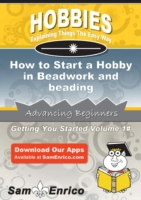 How to Start a Hobby in Beadwork and bea