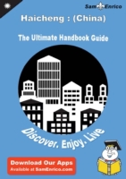 Ultimate Handbook Guide to Haicheng : (C