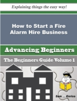 How to Start a Fire Alarm Hire Business