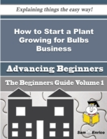 How to Start a Plant Growing for Bulbs B