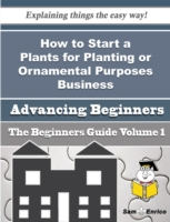 How to Start a Plants for Planting or Or