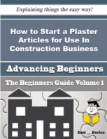 How to Start a Plaster Articles for Use