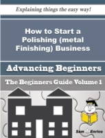 How to Start a Polishing (metal Finishin