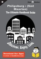 Ultimate Handbook Guide to Philipsburg :