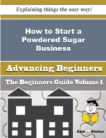 How to Start a Powdered Sugar Business (