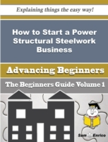 How to Start a Power Structural Steelwor