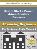 How to Start a Power-driven Grinders Bus