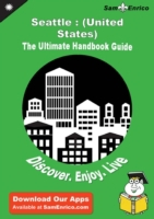 Ultimate Handbook Guide to Seattle : (Un