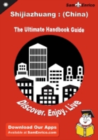 Ultimate Handbook Guide to Shijiazhuang