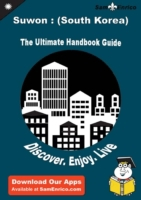 Ultimate Handbook Guide to Suwon : (Sout