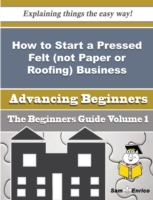 How to Start a Pressed Felt (not Paper o