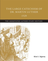 The Large Catechism of Dr. Martin Luther
