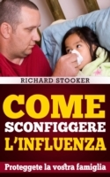 Come Sconfiggere L'influenza