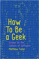 How to Be a Geek - Essays on Software Cu