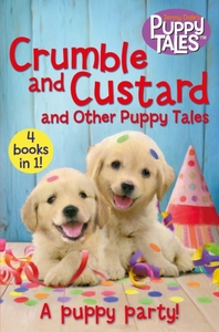 Crumble and Custard and Other Puppy Tale