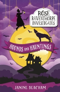 Rose Raventhorpe Investigates: Hounds an