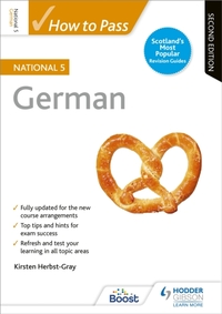 How to Pass National 5 German: Second Ed