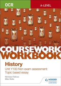 OCR A-level History Coursework Workbook: