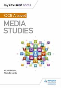 My Revision Notes: OCR A Level Media Stu