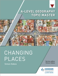 A-level Geography Topic Master: Changing