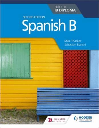 Spanish B for the IB Diploma Second Edit