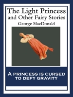 Light Princess and Other Fairy Stories