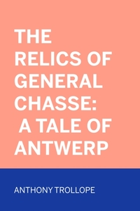 Relics of General Chasse: A Tale of Antw