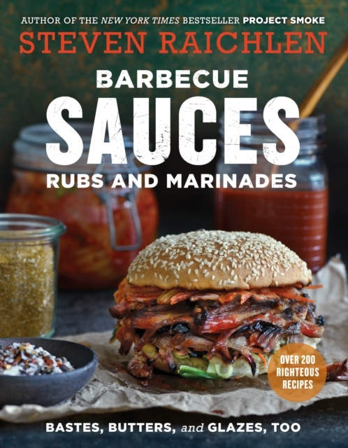 Barbecue Sauces, Rubs, and Marinades, 2n