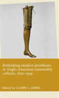 Rethinking Modern Prostheses in Anglo-Am