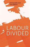 Labour United and Divided from the 1830s