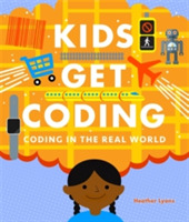 Kids Get Coding: Coding in the Real Worl