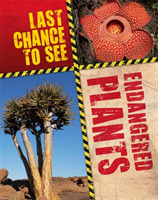 Last Chance to See: Endangered Plants