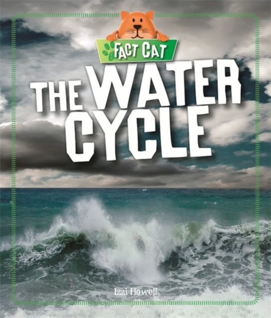 Fact Cat: Science: The Water Cycle