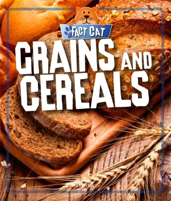 Fact Cat: Healthy Eating: Grains and Cer