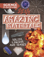 Science is Everywhere: Amazing Materials